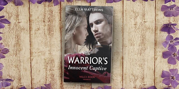 Ella Matthews: My Inspiration for The Warrior's Innocent Captive