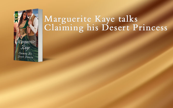 Our wonderful author Marguerite Kaye gives us an insight into her brilliant new book, Claiming his Desert Princess.