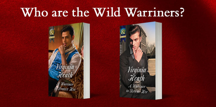 Author Virginia Heath discusses the inspiration behind the Wild Warriners Quartet