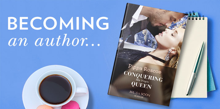 Pippa Roscoe on becoming a Mills & Boon Author