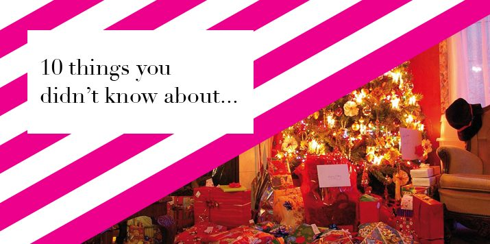 10 things you didn't know about…Christmas