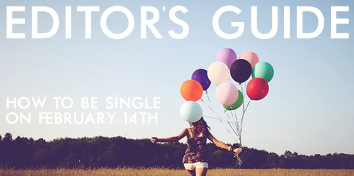Editor's Guide: How to be single on February 14th