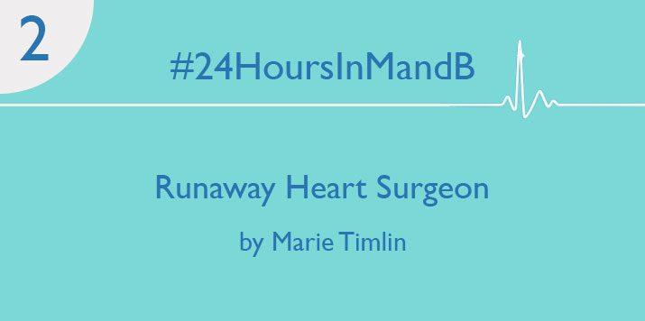 #24HoursInMandB – Runaway Heart Surgeon by Marie Timlin