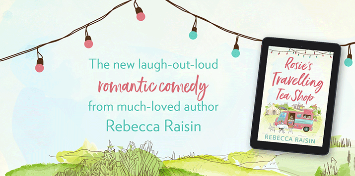 Rebecca Raisin's new bestseller, Rosie's Travelling Teashop!