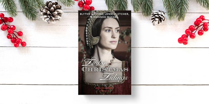 Blythe Gifford, Jenni Fletcher and Amanda McCabe: Tudor Christmas Tidings
