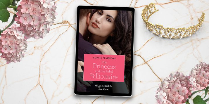 Sophie Pembroke: The Princess and the Rebel Billionaire