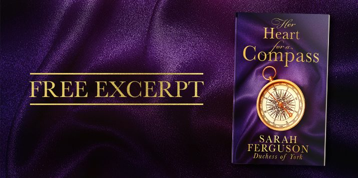 Exclusive Excerpt: Her Heart for a Compass by Sarah Ferguson, Duchess of York